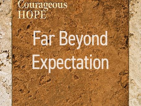 Far Beyond Expectation