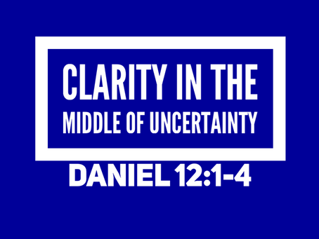 Clarity in the Middle of Uncertainty