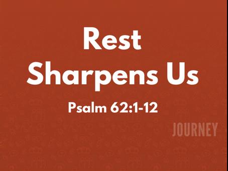 Rest Sharpens Us