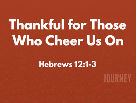 Thankful for Those Who Cheer Us On