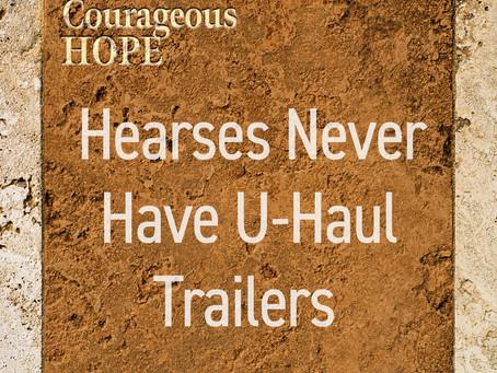 Hearses Never Have U-Haul Trailers
