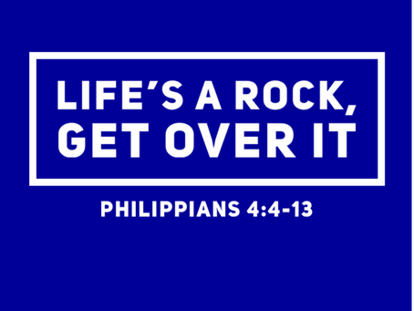 Life's a Rock, Get Over It