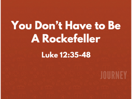 You Don't Have to be a Rockefeller