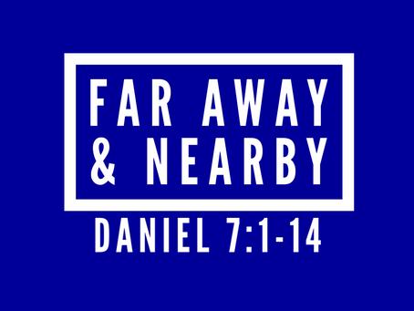 Far Away & Nearby