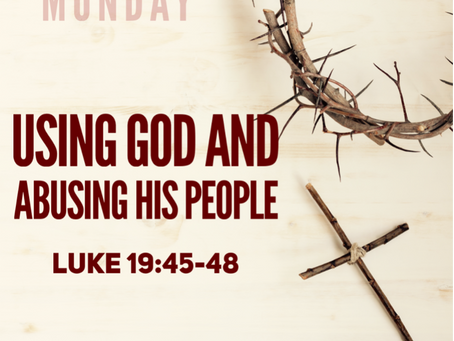 Using God and Abusing His People