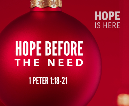 Hope Before the Need