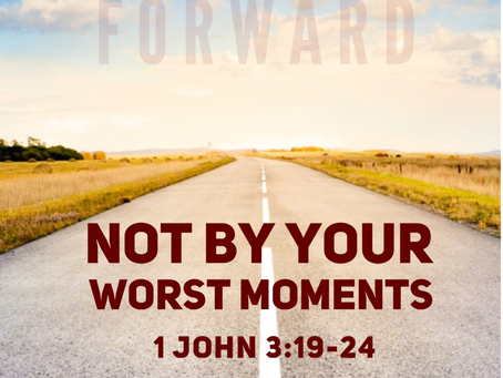 Not By Your Worst Moments
