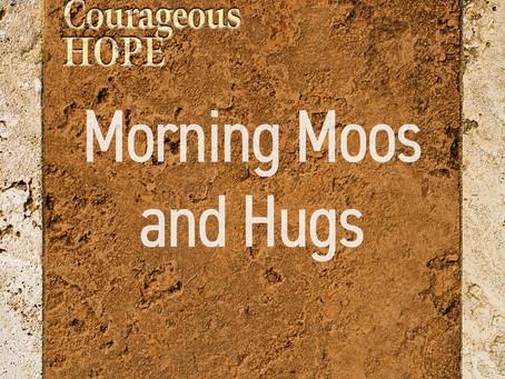 Morning Moos and Hugs