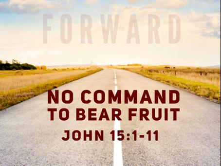 No Command to Bear Fruit
