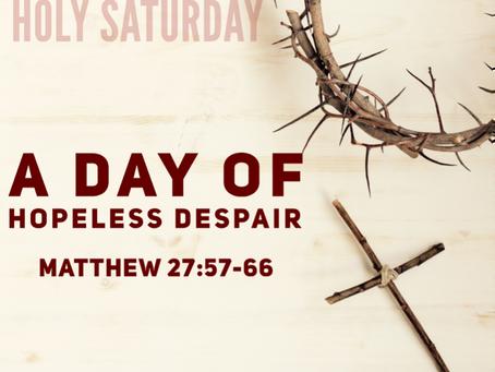 A Day of Hopeless Despair