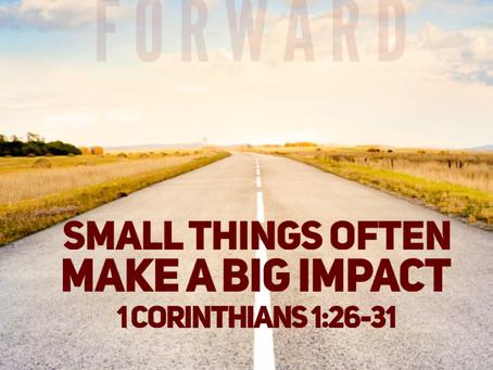 Small Things Often Make a Big Impact