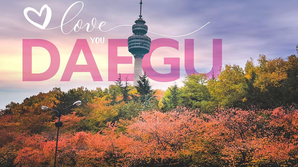 Love You, Daegu แดกู...เลิฟยู ที่เกาหลีใต้