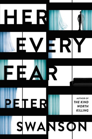 Her Every Fear, by Peter Swanson. Reviewed by Barbara Copperthwaite