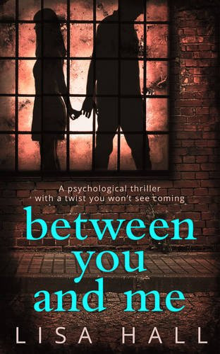 Between You And Me, by Lisa Hall. Review by Barbara Copperthwaite