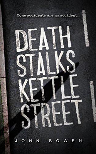 Death Stalk Kettle Street, by John Bowen. Review by Barbara Copperthwaite