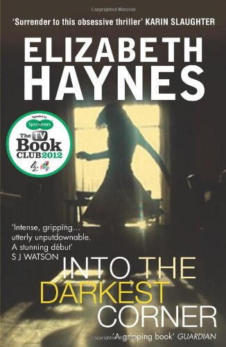 Into The Darkest Corner, by Elizabeth Haynes. Review by Barbara Copperthwaite