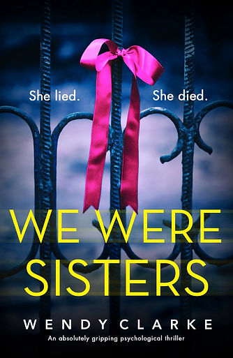 We Were Sisters, psychological thriller by Wendy Clarke