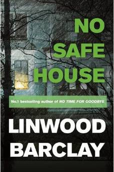 Review: NO SAFE HOUSE, Linwood Barclay