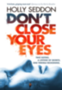 Don't Close Your Eyes author Holly Seddon is interviewed by Barbara Copperthwaite