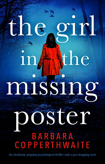 THE GIRL IN THE MISSING POSTER, a chilling psychological thriller, by best-selling author Barbara Copperthwaite