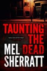 Taunting The Dead, Mel Sherratt