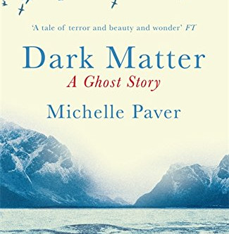 Review: DARK MATTER, Michelle Paver