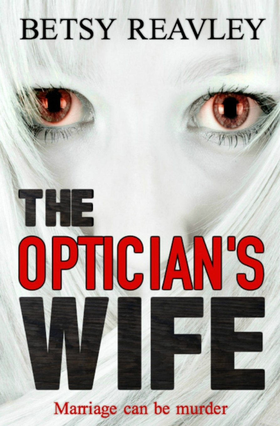 The Optician's Wife, by Betsy Reavley. Review by Barbara Copperthwaite