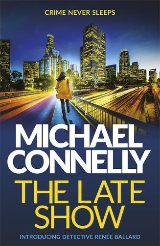 The Late Show, by Michael Connelly. Review by best-selling crime author Barbara Copperthwaite