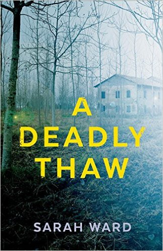 A Deadly Thaw, by Sarah Ward. Review by Barbara Copperthwaite