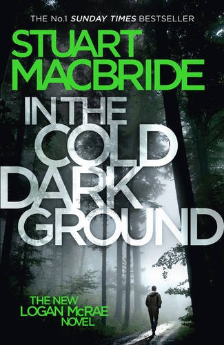 In the Cold Dark Ground, by Stuart MacBride. Review by Barbara Copperthwaite