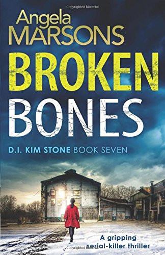 Broken Bones, by Angela Marsons. Review by Barbara Copperthwaite