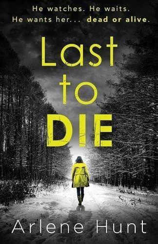 Last To Die, by Arlene Hunt. Review by Barbara Copperthwaite