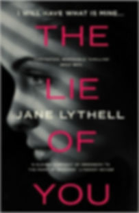 The Lie of You, by Jane Lythell