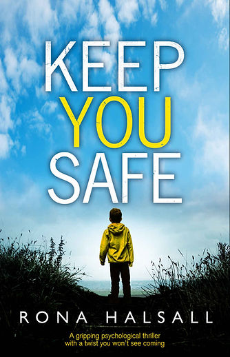 KEEP YOU SAFE, by Rona Halsall