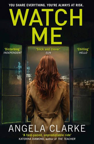 Watch Me, by Angela Clarke. Review by Barbara Copperthwaite