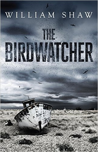 The Birdwatcher, by William Shaw. Review by Barbara Copperthwaite