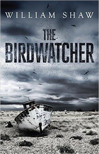 The Birdwatcher, by William Shaw. Review by Barbara Copperthwaite