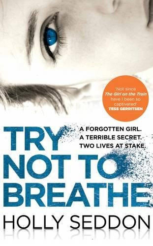 Try Not To Breathe, by Holly Seddon. Review by Barbara Copperthwaite