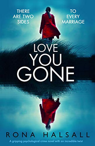 LOVE YOU GONE, by Rona Halsall