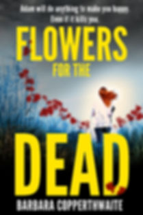 Flowers For The Dead, by Barbara Copperthwaite