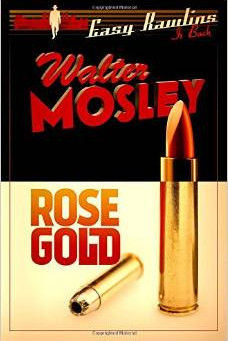 Review: ROSE GOLD (EASY RAWLINS), Walter Mosley