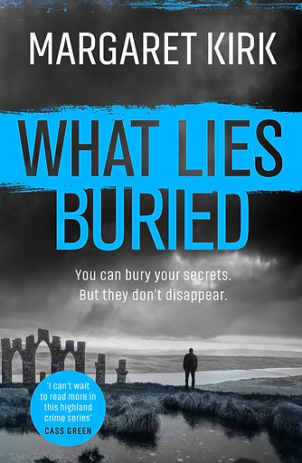 What Lies Buried, by Margaret Kirk