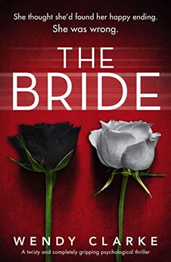 THE BRIDE, psychological thriller by Wendy Clarke