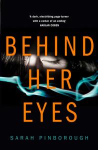 Behind Her Eyes, by Sarah Pinborough. Review by Barbara Copperthwaite