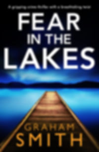 FEAR IN THE LAKES, by Graham Smith