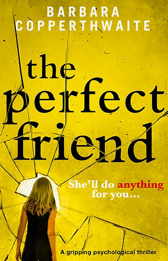 The Perfect Friend, a psychological thriller by Barbara Copperthwaite