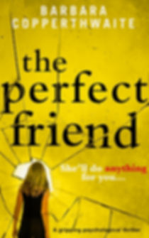 The Perfect Friend, a psychological thriller by international bestseller Barbara Copperthwaite