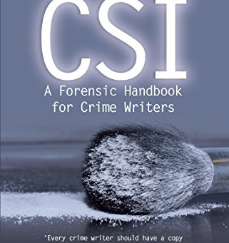 Review: THE REAL CSI, A FORENSIC HANDBOOK FOR CRIME WRITERS, Kate Bendelow