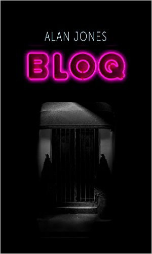 BLOQ, BY ALAN JONES. REVIEW BY BARBARA COPPERTHWAITE