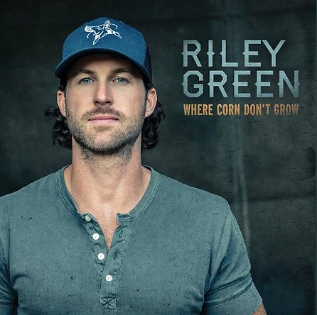 Riley Green - 'Where Corn Don't Grow' single cover